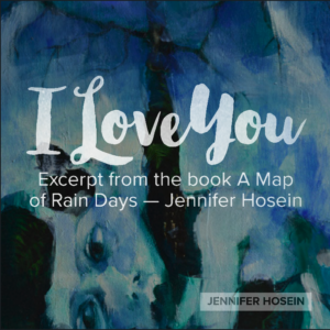 I Love You — A Map of Rain Days